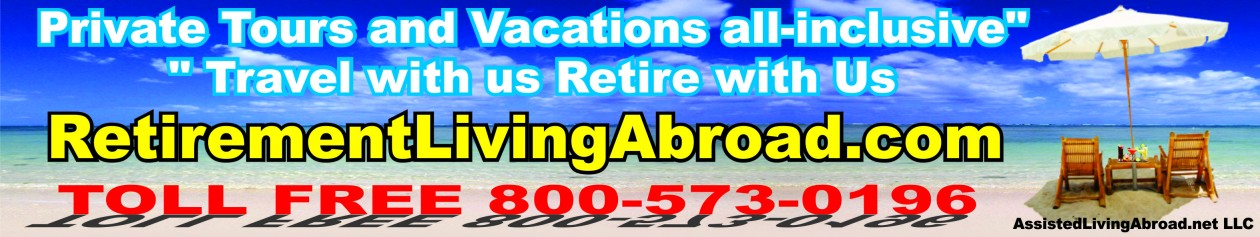 Retirement Living Abroad Toll Free (800) 573-0196
